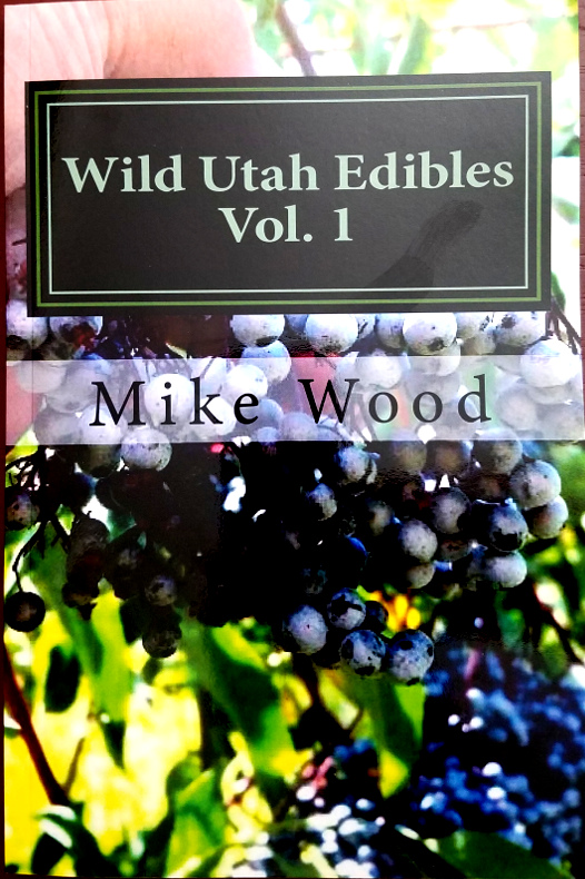 Wild Utah Edibles Book by Mike Wood